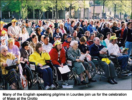 Many of the English speaking pilgrims in Lourdes join us for the celebration of Mass at the