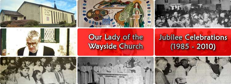 Our Lady of the Wayside Church, Broughderg Jubilee Celebrations (1985 - 2010)